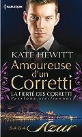 Amoureuse d'un Corretti : T4 - La fiert� des Corretti : Passions siciliennes
