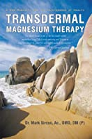 Transdermal Magnesium Therapy:A New Modality for the Maintenance of Health