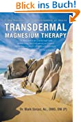 Transdermal Magnesium Therapy:A New Modality for the Maintenance of Health (English Edition)