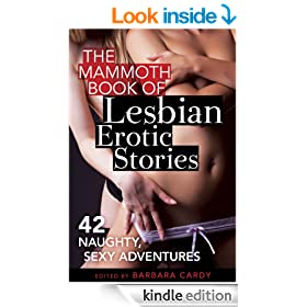 The Mammoth Book of Lesbian Erotic Stories: 42 naughty, sexy adventures