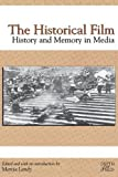 The Historical Film: History and Memory in Media (Rutgers Depth of Field Series)