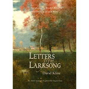 Letters from Larksong: An Amish Naturalist Explores His Organic Farm David Kline, Introduction