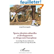 Sports, identités culturelles et développement en Afrique noire francophone
