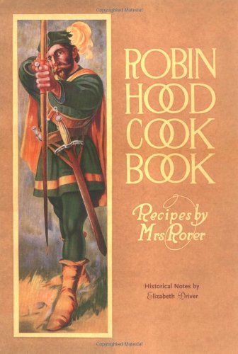 Robin Hood Cookbook (Classic Canadian Cookbook Series), by Elizabeth Driver