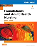 Study Guide for Foundations and Adult Health Nursing, 7e