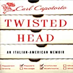 Twisted Head: An Italian American Memoir | Carl Capotorto