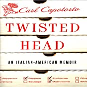 Twisted Head: An Italian American Memoir | [Carl Capotorto]