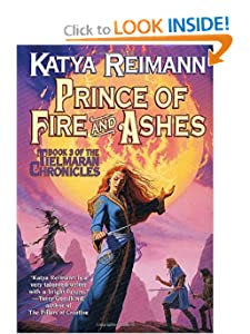 Prince of Fire and Ashes (Tielmaran Chronicles, Book 3) by Katya Reimann