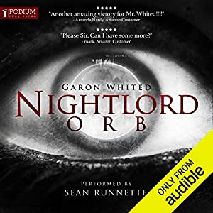 Orb: Nightlord, Book 3 Audiobook by Garon Whited Narrated by Sean Runnette