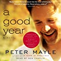 A Good Year (       UNABRIDGED) by Peter Mayle Narrated by John Lee