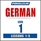German Level 1 Lessons 1-5: Learn to Speak and Understand German with Pimsleur Language Programs Rede von  Pimsleur Gesprochen von:  Pimsleur