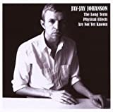 echange, troc JAY-JAY JOHANSON - The Long Term Physical Effects Are Not Yet Known