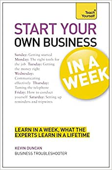 Start Your Own Business In A Week (Teach Yourself)