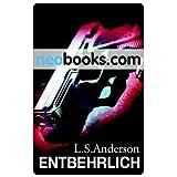 """Entbehrlich: Thriller (KNAUR eRIGINALS)von """"L. S. Anderson"""""""