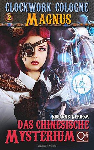 Das chinesische Mysterium: Clockwork Cologne: Volume 2 (Magnus)