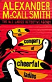 Alexander McCall Smith In The Company of Cheerful Ladies (The No. 1 Ladies' Detective Agency series) Vol 6