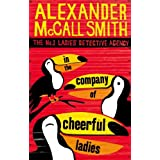 In The Company of Cheerful Ladies (The No. 1 Ladies' Detective Agency series) Vol 6by Alexander McCall Smith