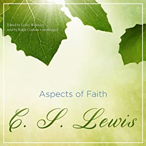 Aspects of Faith -  C. S. Lewis