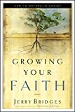 Growing Your Faith: How to Mature in Christ (1576834751) by Bridges, Jerry