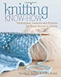 img - for Knitting Know-How: Techniques, Lessons and Projects for Every Knitter's Library book / textbook / text book