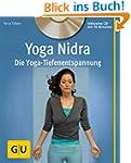 Yoga Nidra (mit CD): Die Yoga-Tiefene...