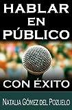 HABLAR EN PUBLICO con �xito (Comunica y convence n� 1)