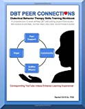 img - for DBT Peer Connections Dialectical Behavior Therapy Skills Training Workbook book / textbook / text book
