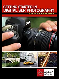 Getting Started in Digital SLR Photography