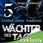 Wächter 5: Fremd unter Anderen | Sergej Lukianenko