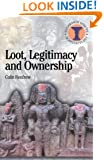 Loot, Legitimacy and Ownership: The Ethical Crisis in Archaeology (Duckworth Debates in Archaeology)