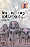Loot, Legitimacy and Ownership: The Ethical Crisis in Archaeology (Duckworth Debates in Archaeology) (0715630342) by Renfrew, Colin