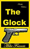 The Glock: A Cutting Edge Weapon that Captured the Law Enforcement, and Tactical Shooting Market