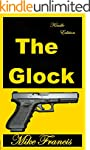 The Glock: A Cutting Edge Weapon that...