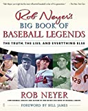 img - for Rob Neyer's Big Book of Baseball Legends: The Truth, the Lies, and Everything Else book / textbook / text book