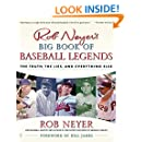 Rob Neyer's Big Book of Baseball Legends: The Truth, the Lies, and Everything Else