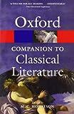 The Oxford Companion to Classical Literature (Oxford Quick Reference)