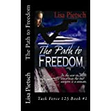 The Path to Freedom: Task Force 125 Book #1