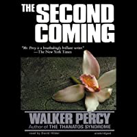 The Second Coming (       UNABRIDGED) by Walker Percy Narrated by David Hilder
