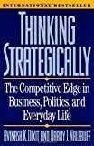 img - for Thinking Strategically: The Competitive Edge in Business, Politics, and Everyday Life (Edition Reissue) by Dixit, Avinash K., Nalebuff, Barry J. [Paperback(1993  ] book / textbook / text book
