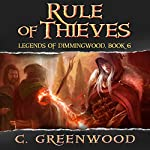 Rule of Thieves: Legends of Dimmingwood, Volume 6 | C. Greenwood