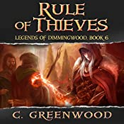 Rule of Thieves: Legends of Dimmingwood, Volume 6 | C. Greenwood