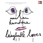 Laughable Loves | Milan Kundera