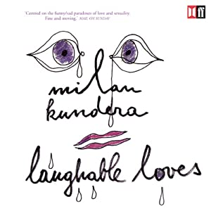 Laughable Loves | [Milan Kundera]