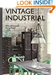 Vintage Industrial: Living With Desig...