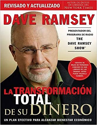 La transformación total de su dinero: Un plan efectivo para alcanzar bienestar económico (Spanish Edition)