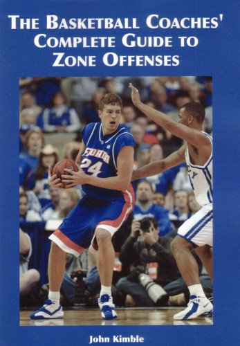 The Basketball Coaches' Complete Guide to Zone Offenses