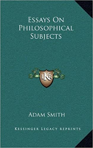 essays on philosophical subjects smith Adam smith was a scottish political economist and philosopher  the  posthumously published essays on philosophical subjects (1795) probably  contain parts.