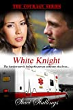 White Knight: A Contemporary Christian Romance Novel (The Courage Series, Book 2) (English Edition)