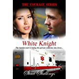 White Knight: A Contemporary Christian Romance Novel (The Courage Series, Book 2) ~ Staci Stallings