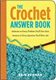 img - for The Crochet Answer Book: Solutions to Every Problem You'll Ever Face; Answers to Every Question You'll Ever Ask (Answer Book (Storey)) book / textbook / text book
